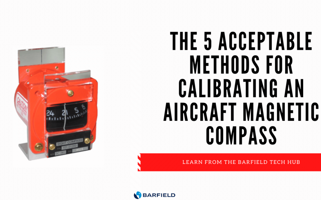 5 Acceptable Methods for Calibrating an Aircraft Magnetic Compass